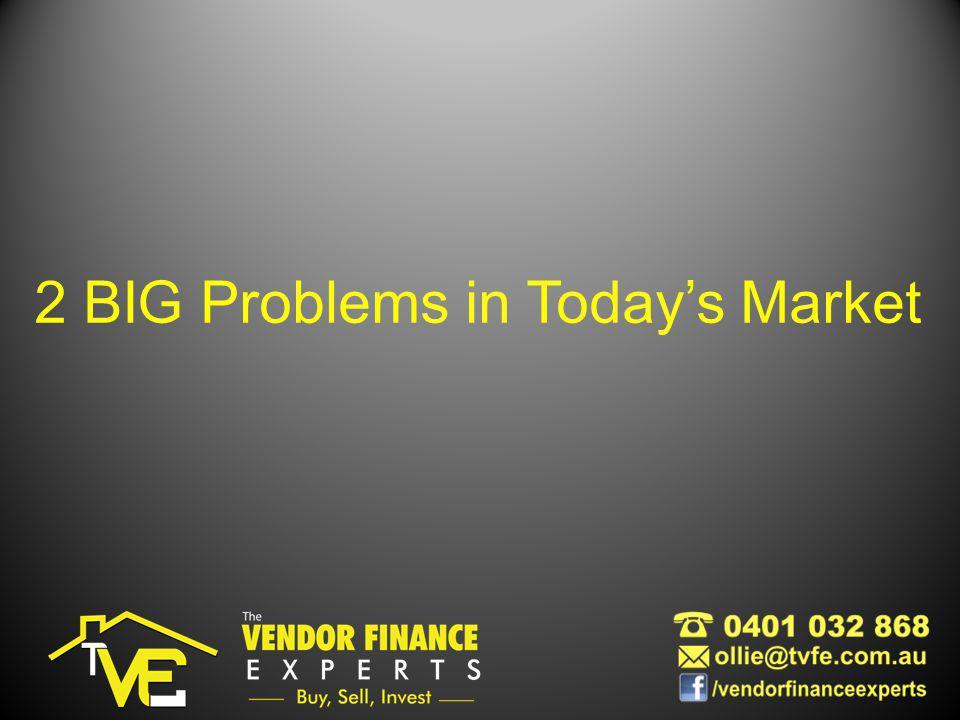 2 BIG Problems in Todays Market