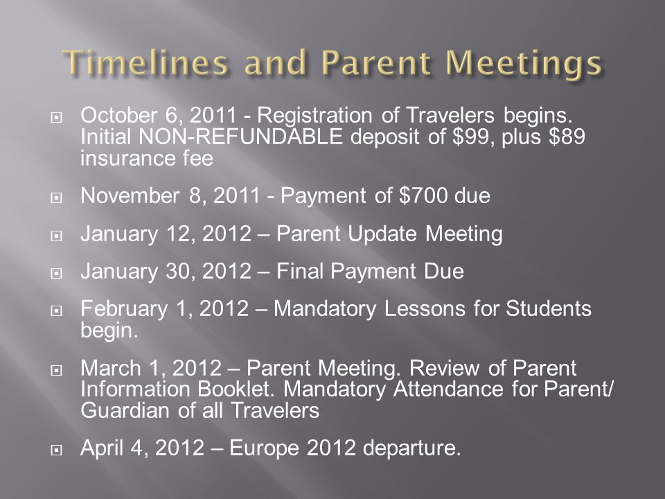 October 6, 2011 - Registration of Travelers begins. Initial NON-REFUNDABLE deposit of $99, plus $89 insurance fee November 8, 2011 - Payment of $700 d