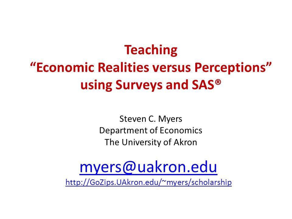 Teaching Economic Realities versus Perceptions using Surveys and SAS® Steven C.