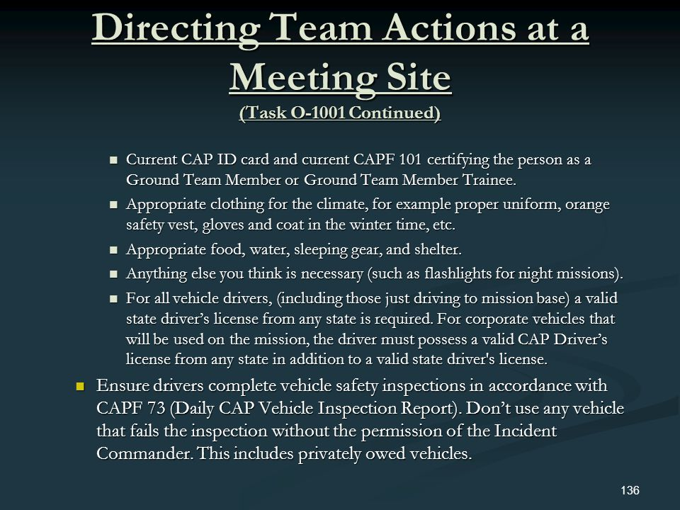 Directing Team Actions at a Meeting Site (Task O-1001 Continued) Current CAP ID card and current CAPF 101 certifying the person as a Ground Team Membe