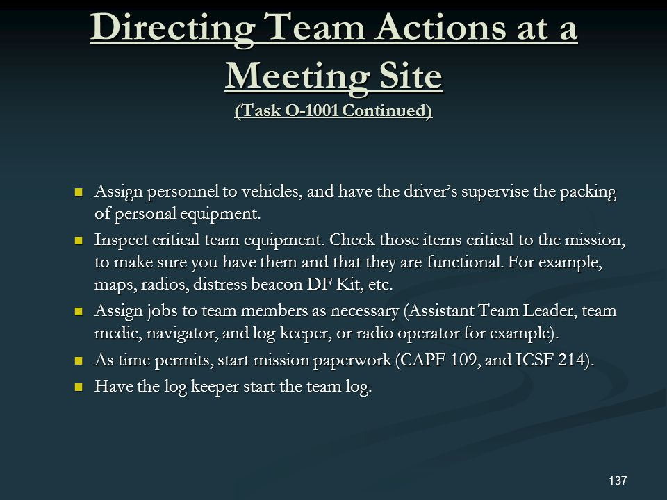 Directing Team Actions at a Meeting Site (Task O-1001 Continued) Assign personnel to vehicles, and have the drivers supervise the packing of personal