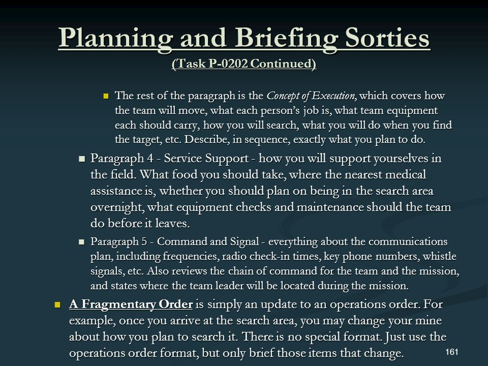 Planning and Briefing Sorties (Task P-0202 Continued) The rest of the paragraph is the Concept of Execution, which covers how the team will move, what