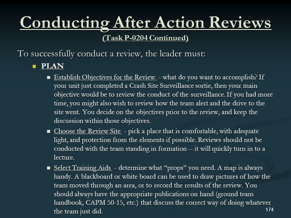 Conducting After Action Reviews (Task P-0204 Continued) To successfully conduct a review, the leader must: PLAN PLAN Establish Objectives for the Revi