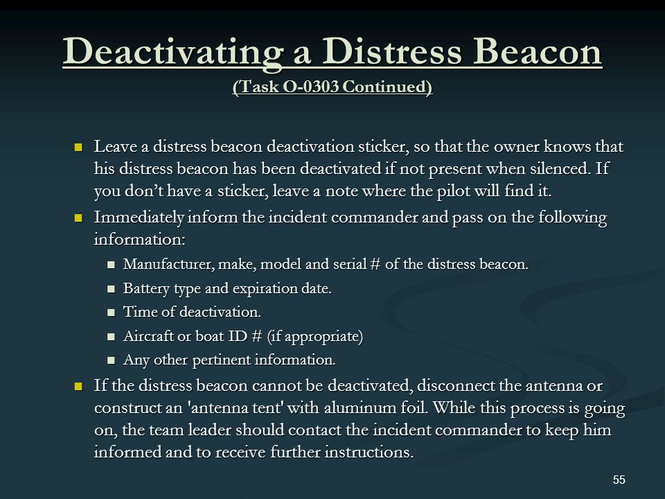 Deactivating a Distress Beacon (Task O-0303 Continued) Leave a distress beacon deactivation sticker, so that the owner knows that his distress beacon