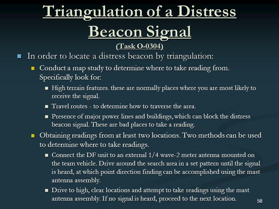 Triangulation of a Distress Beacon Signal (Task O-0304) In order to locate a distress beacon by triangulation: In order to locate a distress beacon by