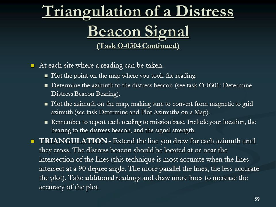 Triangulation of a Distress Beacon Signal (Task O-0304 Continued) At each site where a reading can be taken. At each site where a reading can be taken