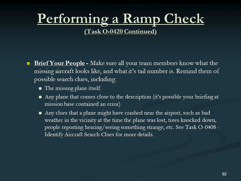 Performing a Ramp Check (Task O-0420 Continued) Brief Your People - Make sure all your team members know what the missing aircraft looks like, and wha