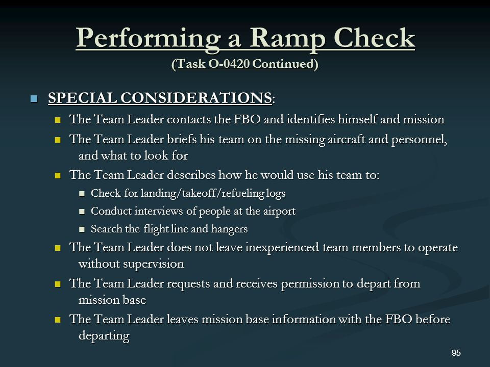 Performing a Ramp Check (Task O-0420 Continued) SPECIAL CONSIDERATIONS: SPECIAL CONSIDERATIONS: The Team Leader contacts the FBO and identifies himsel