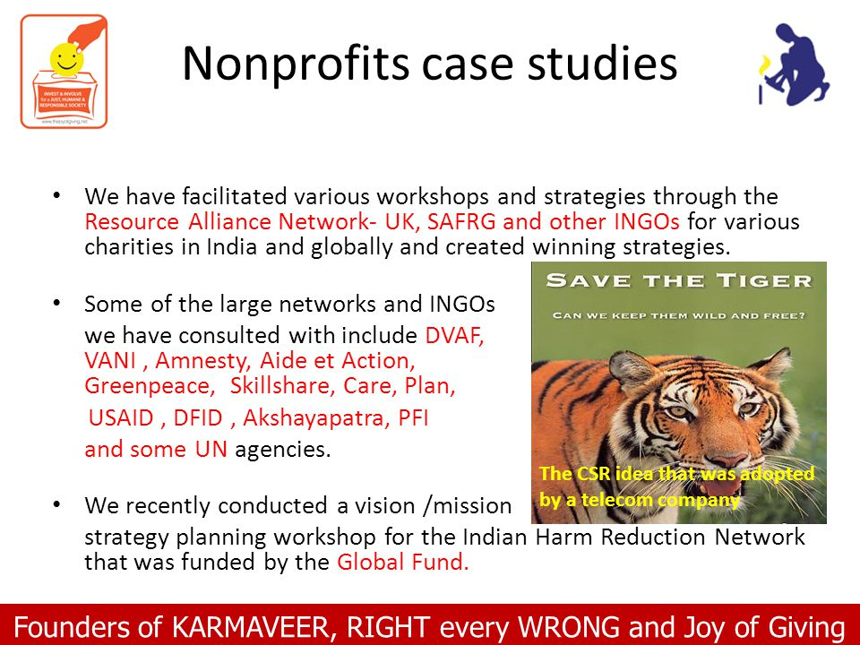Founders of KARMAVEER, RIGHT every WRONG and Joy of Giving Nonprofits case studies We have facilitated various workshops and strategies through the Re