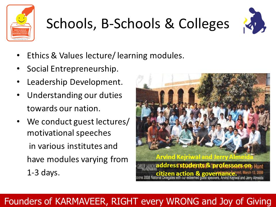 Founders of KARMAVEER, RIGHT every WRONG and Joy of Giving Schools, B-Schools & Colleges Ethics & Values lecture/ learning modules. Social Entrepreneu