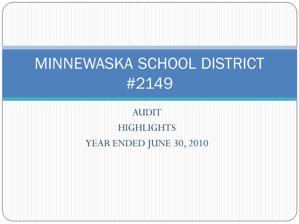 AUDIT HIGHLIGHTS YEAR ENDED JUNE 30, 2010 MINNEWASKA SCHOOL DISTRICT #2149