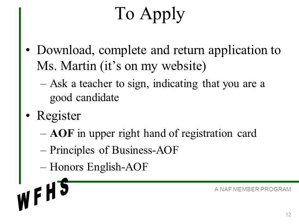 A NAF MEMBER PROGRAM 12 To Apply Download, complete and return application to Ms.