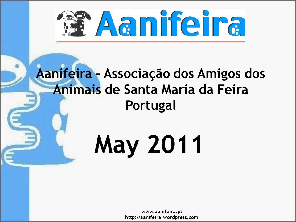 STATISTICS ANIMALS ADOPTED 20062007200820092010 Dogs40927218611583 Cats123525041 Adoptions have decreased over the years due to the fact that people are mainly looking for puppies which Aanifeira does not have.