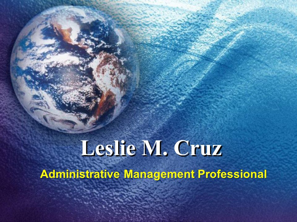 Leslie M. Cruz Administrative Management Professional