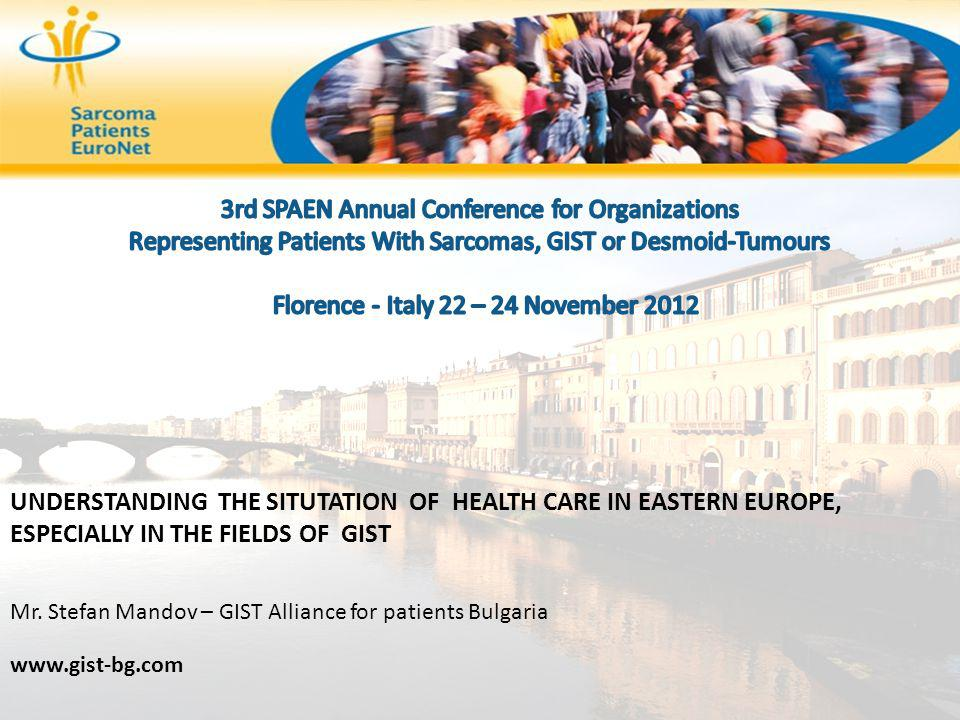 UNDERSTANDING THE SITUTATION OF HEALTH CARE IN EASTERN EUROPE, ESPECIALLY IN THE FIELDS OF GIST Mr.