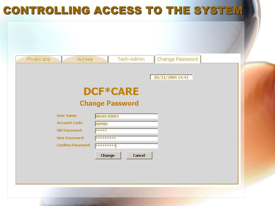 CONTROLLING ACCESS TO THE SYSTEM
