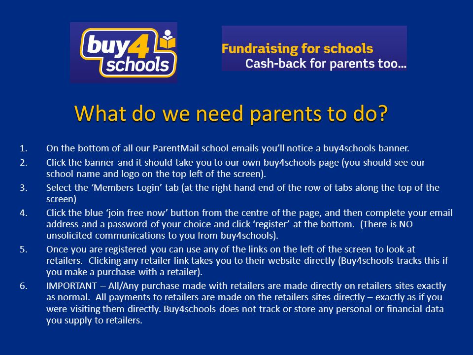 1.On the bottom of all our ParentMail school emails youll notice a buy4schools banner. 2.Click the banner and it should take you to our own buy4school