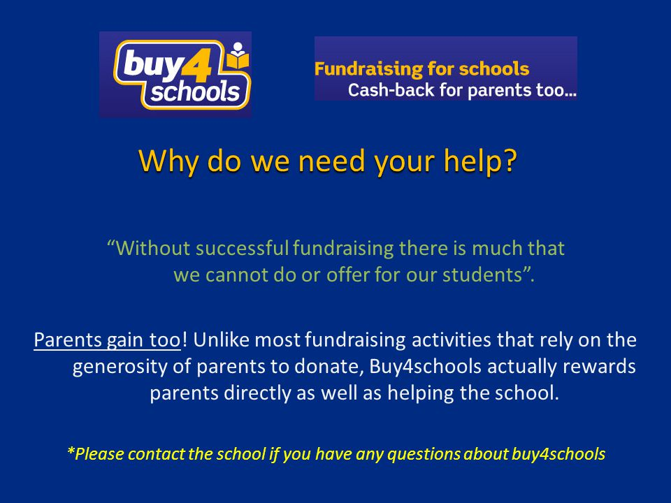 Without successful fundraising there is much that we cannot do or offer for our students. Parents gain too! Unlike most fundraising activities that re