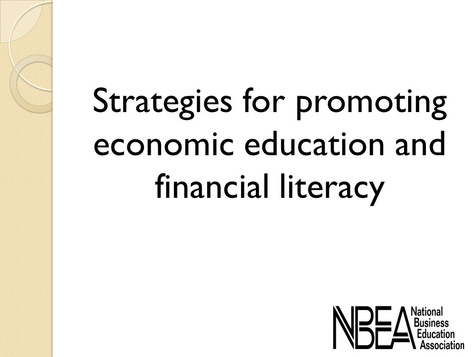 Strategies for promoting economic education and financial literacy