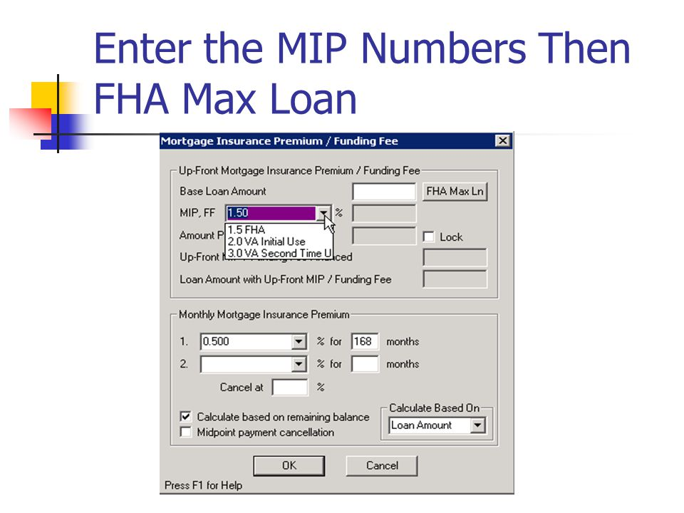 Enter the MIP Numbers Then FHA Max Loan