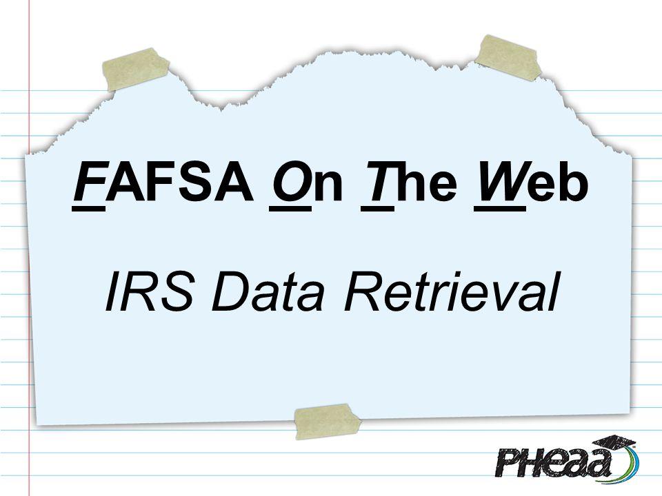 IRS Data Retrieval FAFSA On The Web