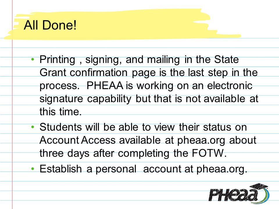 Printing, signing, and mailing in the State Grant confirmation page is the last step in the process.