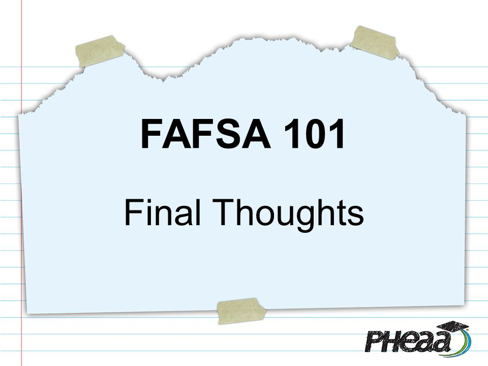 FAFSA 101 Final Thoughts