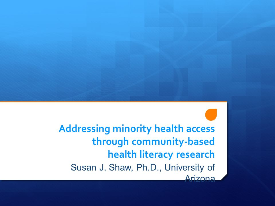 Todays Aims Theoretical overview Doing community-based health literacy research Health literacy findings for minority health access Barriers to medication adherence Food insecurity Recommendations Conclusions