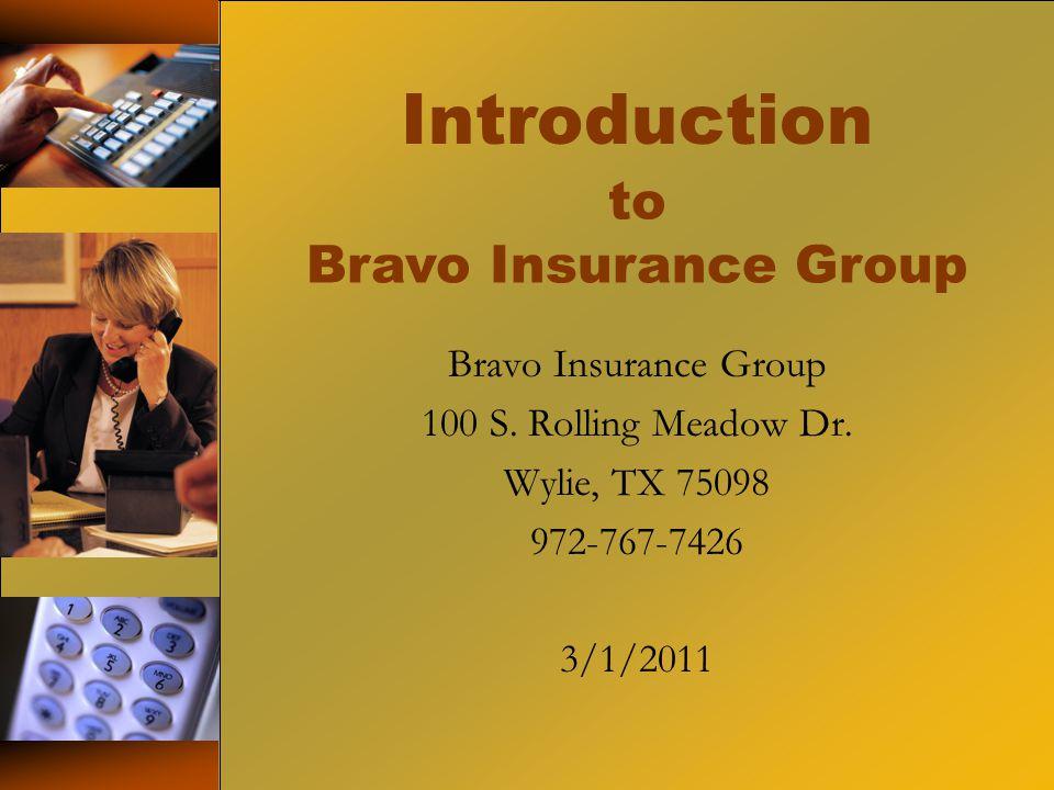 to Bravo Insurance Group Introduction Bravo Insurance Group 100 S.