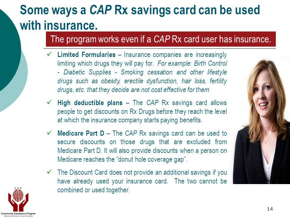 14 Some ways a CAP Rx savings card can be used with insurance.