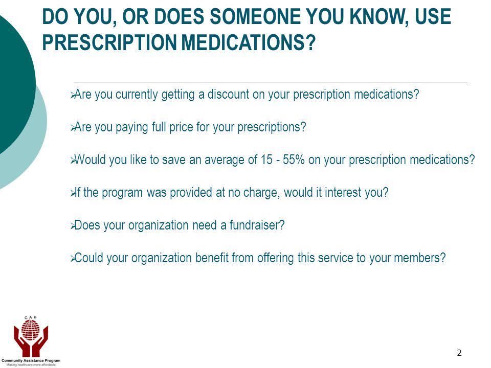 2 Are you currently getting a discount on your prescription medications.