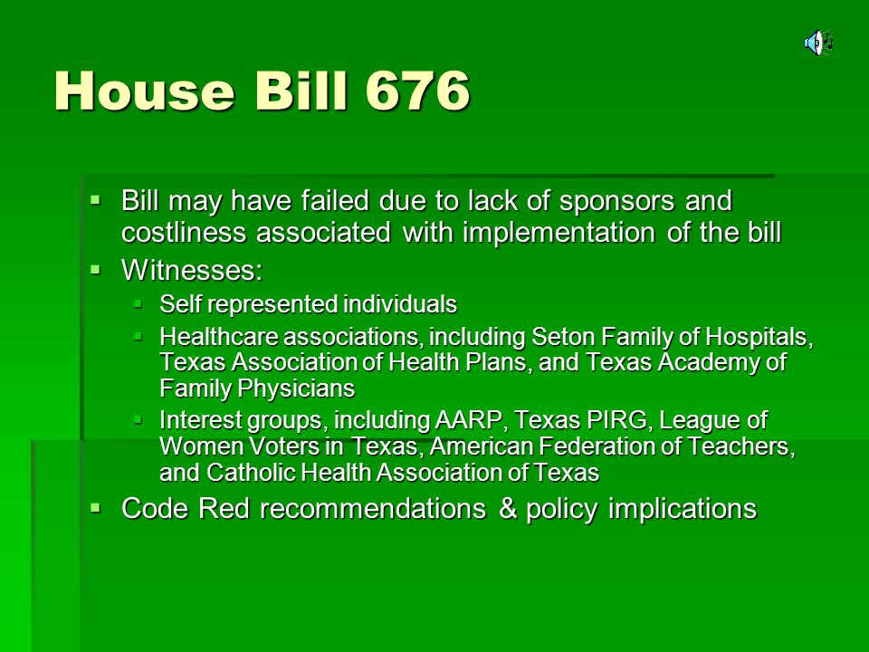 House Bill 676 Bill may have failed due to lack of sponsors and costliness associated with implementation of the bill Bill may have failed due to lack