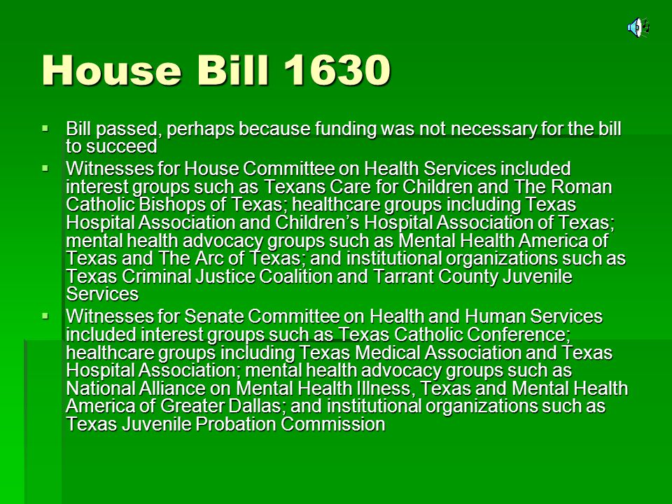 House Bill 1630 Bill passed, perhaps because funding was not necessary for the bill to succeed Bill passed, perhaps because funding was not necessary