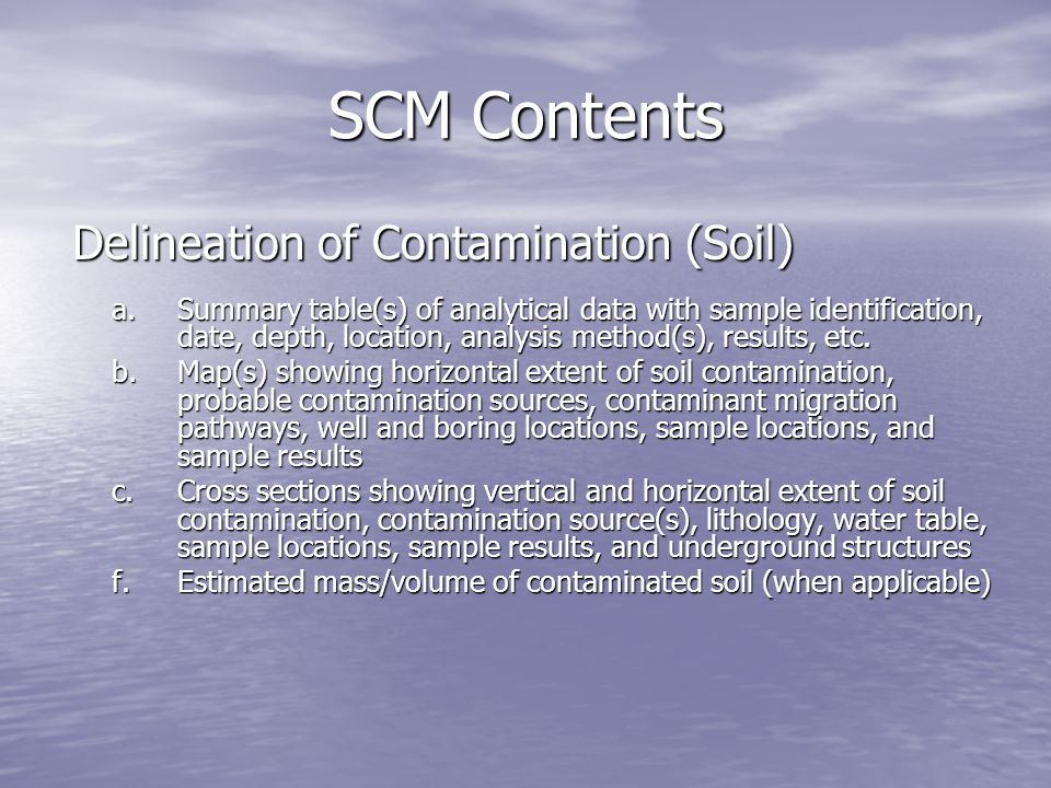 SCM Contents Delineation of Contamination (Soil) a.Summary table(s) of analytical data with sample identification, date, depth, location, analysis met