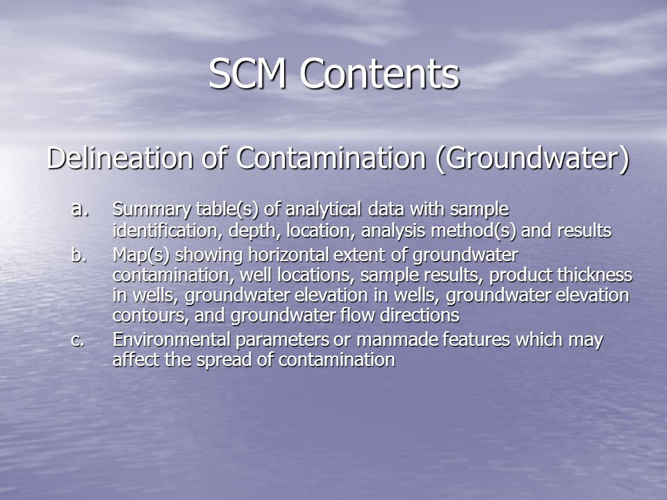 SCM Contents Delineation of Contamination (Groundwater) a. Summary table(s) of analytical data with sample identification, depth, location, analysis m
