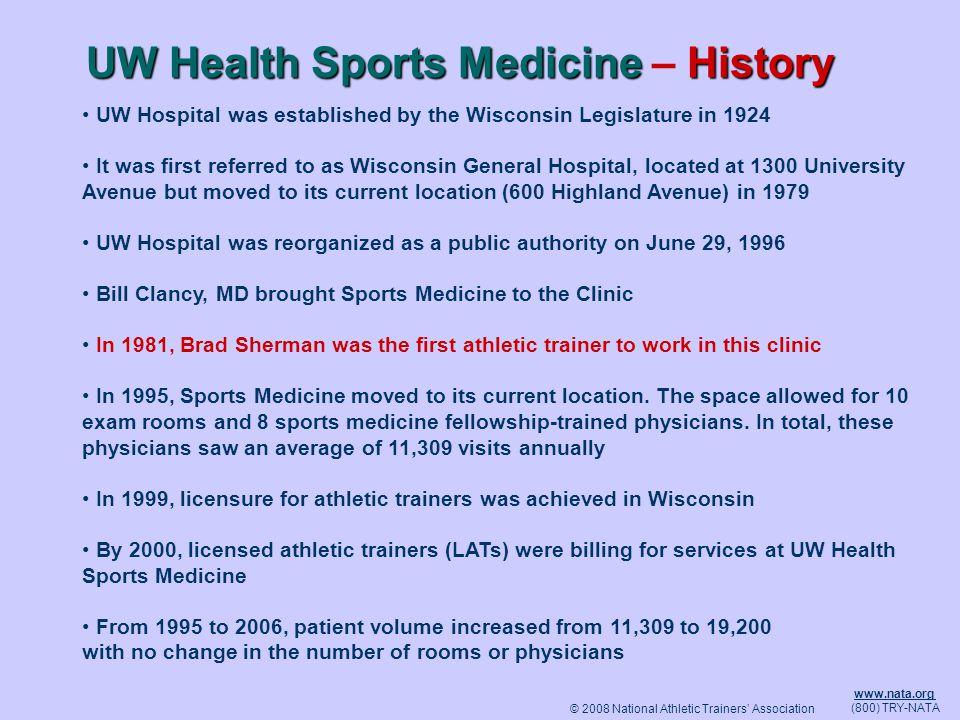 © 2008 National Athletic Trainers Association www.nata.org (800) TRY-NATA UW Health Sports MedicineHistory UW Health Sports Medicine – History UW Hosp
