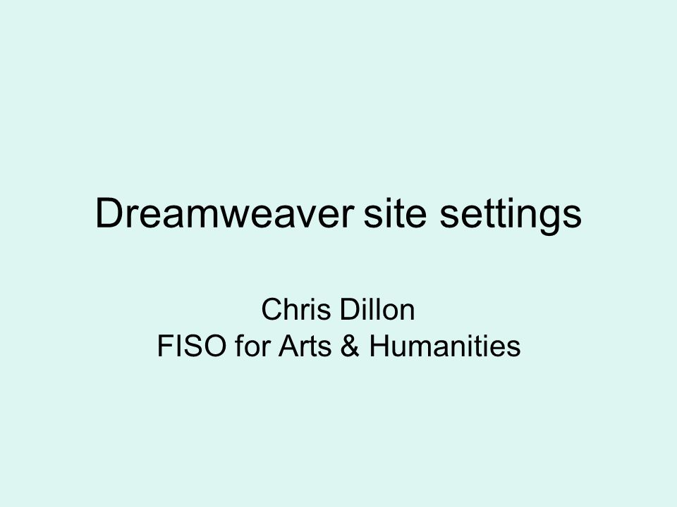 Dreamweaver site settings Chris Dillon FISO for Arts & Humanities