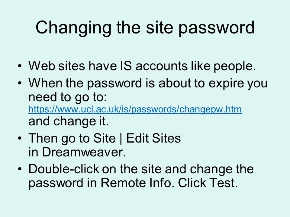 Changing the site password Web sites have IS accounts like people.