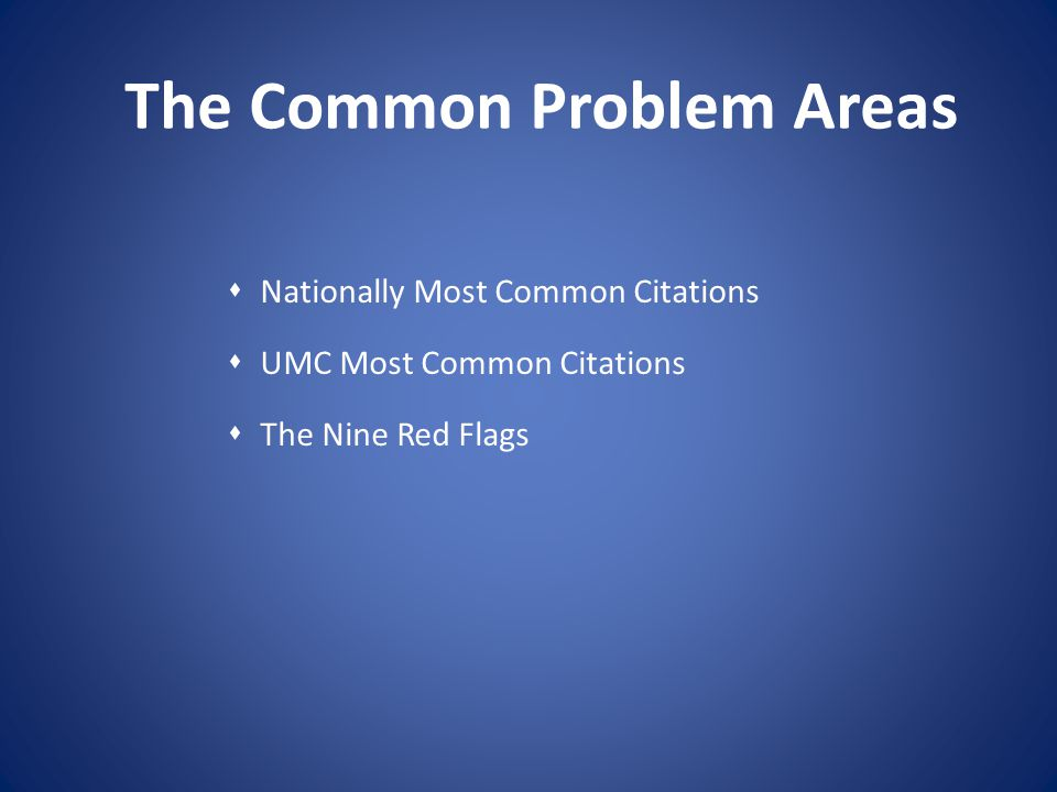 The Common Problem Areas Nationally Most Common Citations UMC Most Common Citations The Nine Red Flags