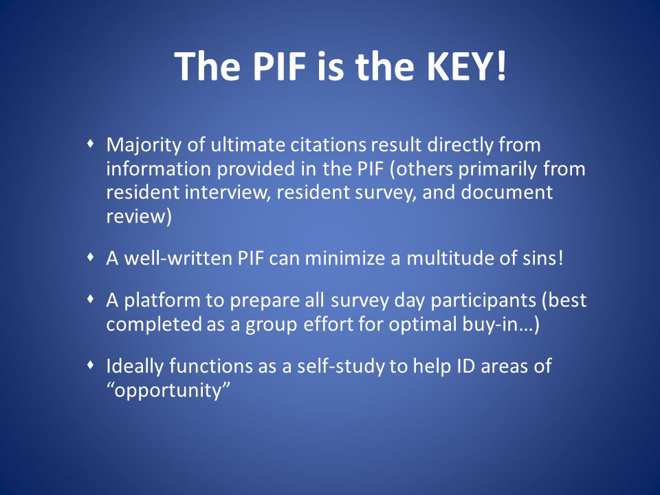 The PIF is the KEY! Majority of ultimate citations result directly from information provided in the PIF (others primarily from resident interview, res