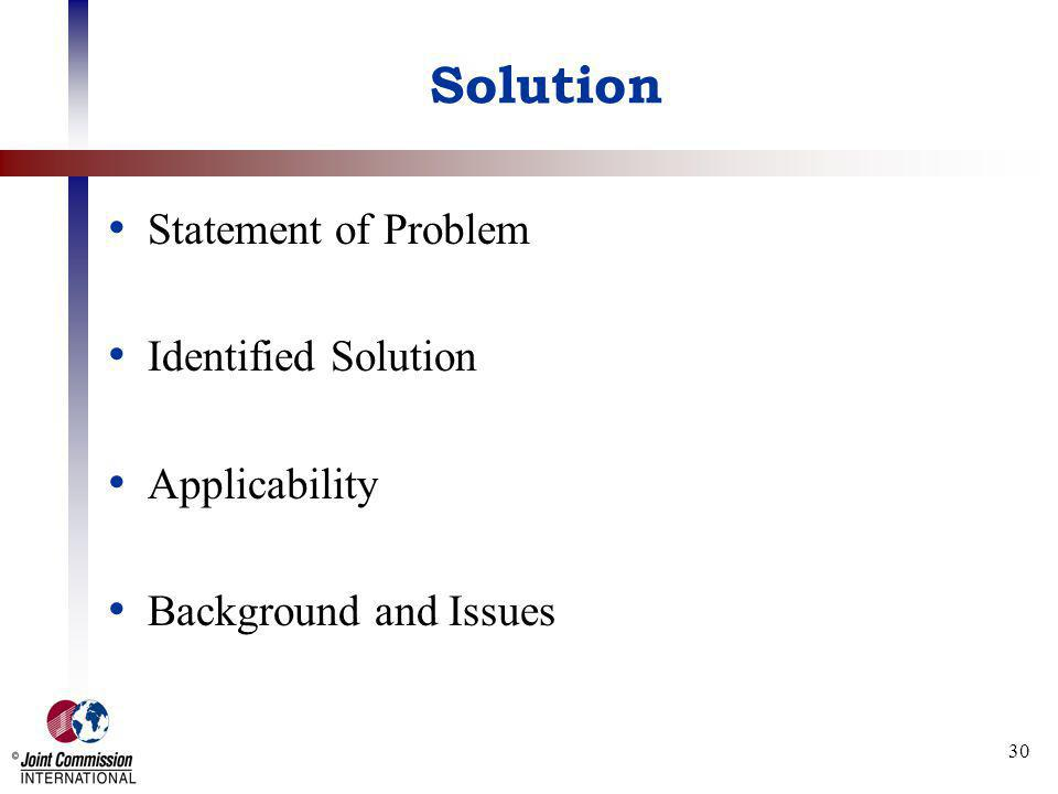30 Solution Statement of Problem Identified Solution Applicability Background and Issues