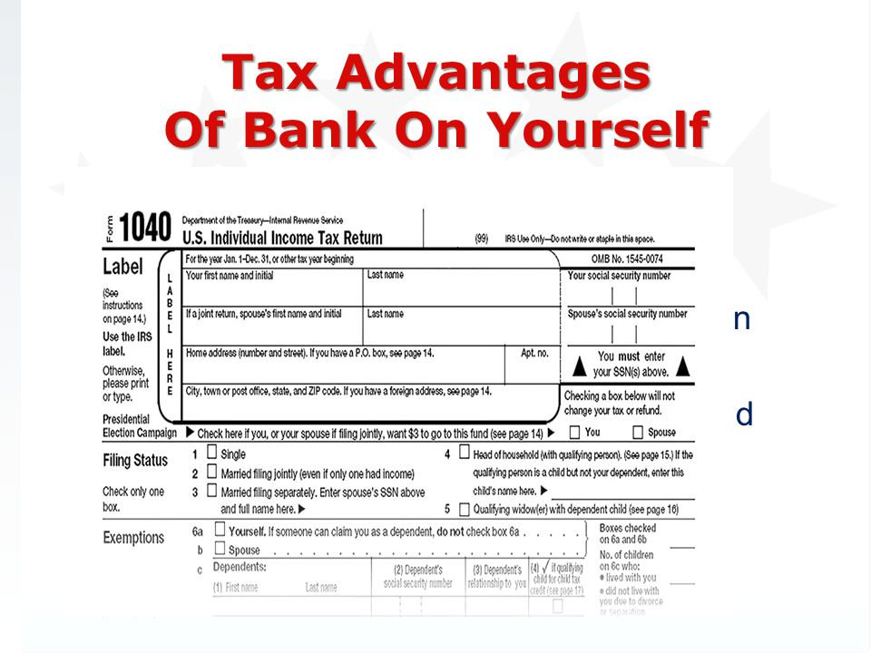 Can give you a retirement income with no taxes due Reduce the taxes you may have to pay on your Social Security benefits Extra tax breaks for pharmacy owners and other business owners Death benefit passes to your loved ones income tax-free … and avoids probate Tax Advantages Of Bank On Yourself