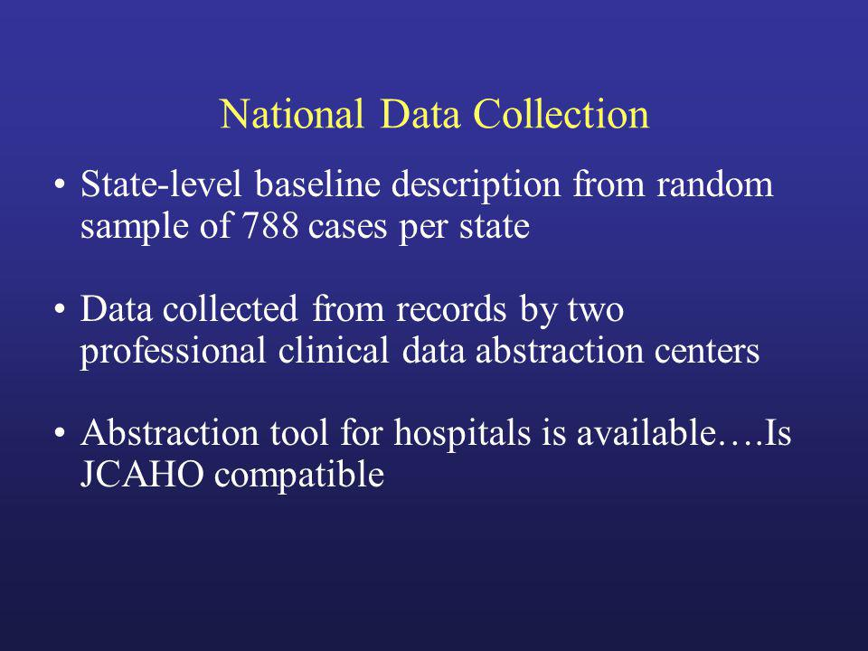 National Data Collection State-level baseline description from random sample of 788 cases per state Data collected from records by two professional cl