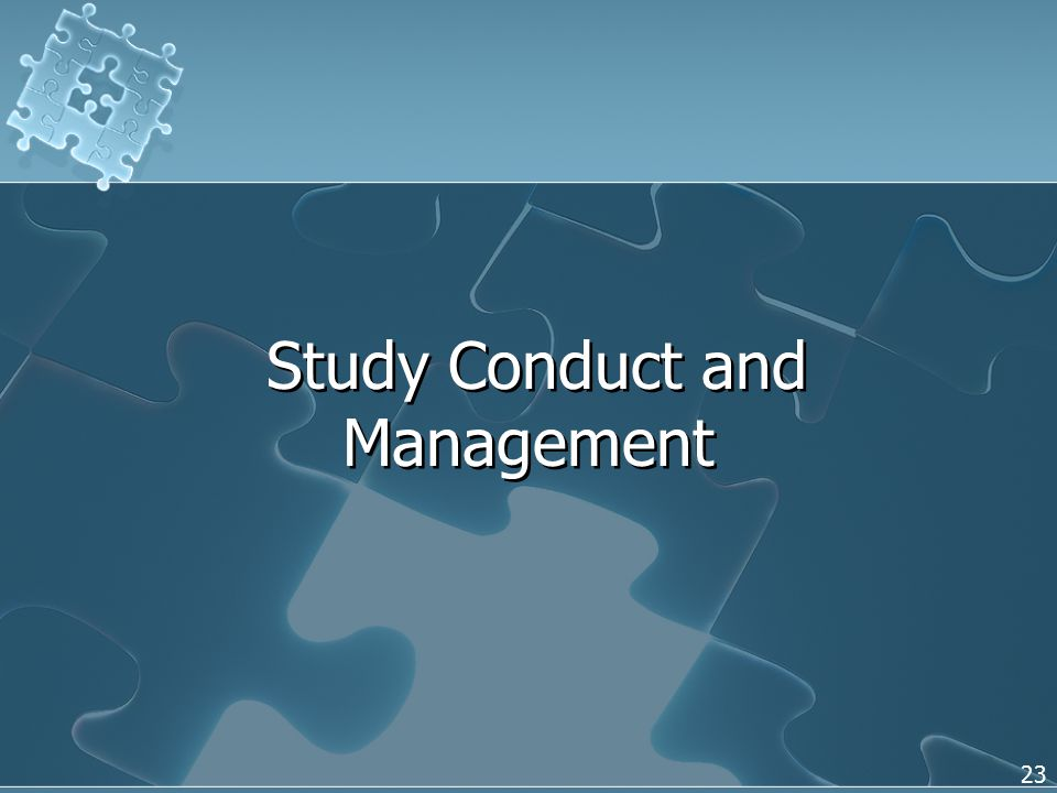 23 Study Conduct and Management