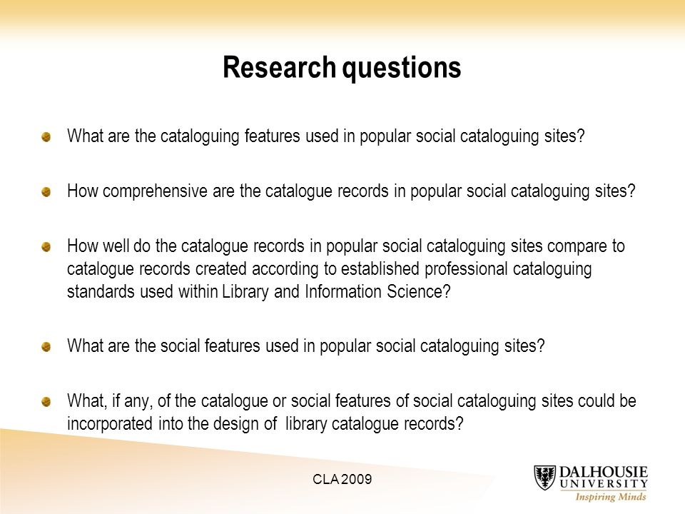 Research questions What are the cataloguing features used in popular social cataloguing sites.