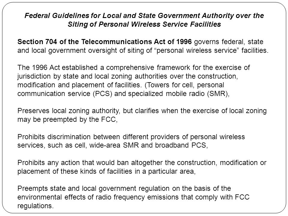 Federal Guidelines for Local and State Government Authority over the Siting of Personal Wireless Service Facilities Section 704 of the Telecommunicati