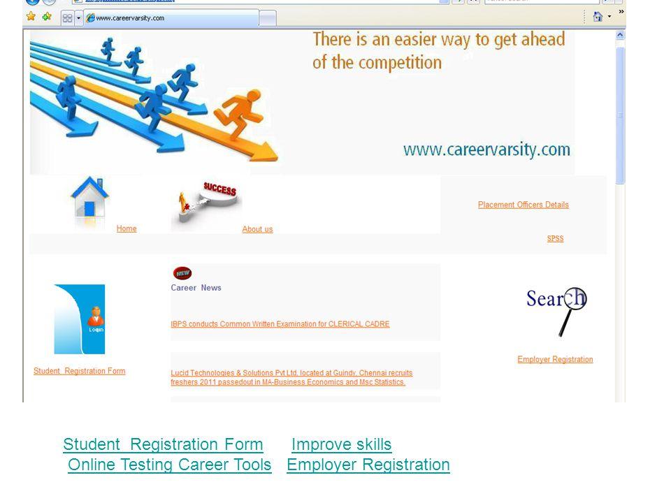 Student Registration FormStudent Registration Form Improve skillsImprove skills Online Testing Career Tools Employer RegistrationOnline Testing Career ToolsEmployer Registration