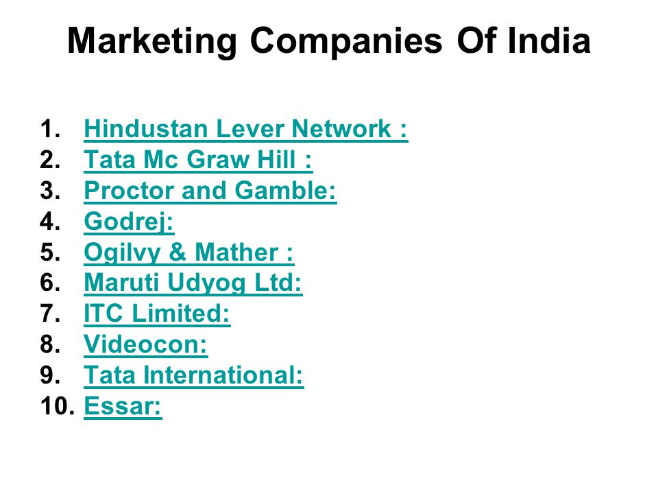 Marketing Companies Of India 1.Hindustan Lever Network :Hindustan Lever Network : 2.Tata Mc Graw Hill :Tata Mc Graw Hill : 3.Proctor and Gamble:Procto
