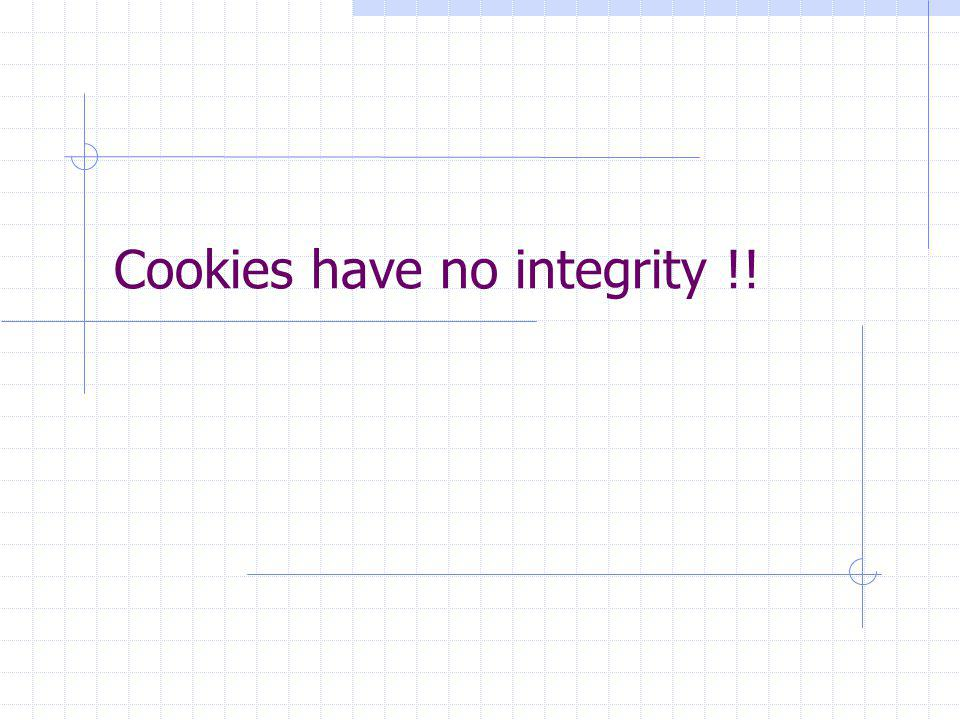 Cookies have no integrity !!