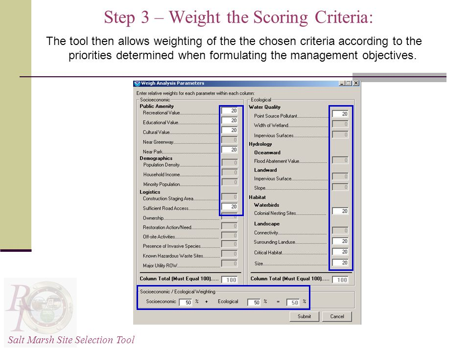 Step 3 – Weight the Scoring Criteria: The tool then allows weighting of the the chosen criteria according to the priorities determined when formulating the management objectives.